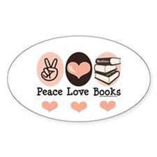 Peace Love Books Book Lover Oval Decal