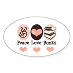 Peace Love Books Book Lover Oval Sticker