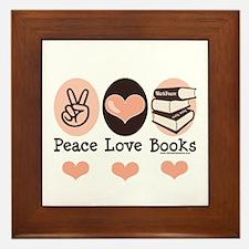Peace Love Books Book Lover Framed Tile