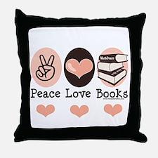 Peace Love Books Book Lover Throw Pillow