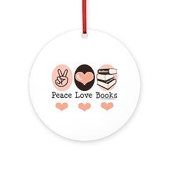 Peace Love Books Book Lover Ornament (Round)