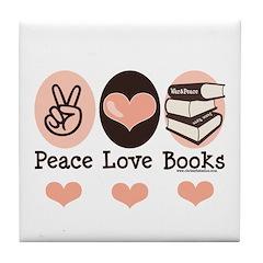 Peace Love Books Book Lover Tile Coaster
