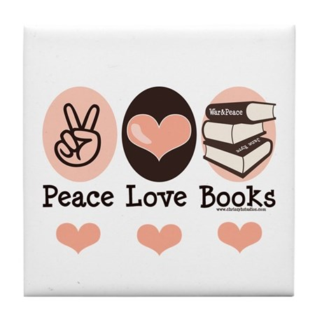 Peace Love Books Book Lover Tile Coaster