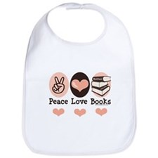 Peace Love Books Book Lover Bib
