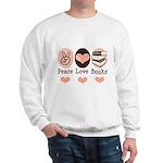 Peace Love Books Book Lover Sweatshirt