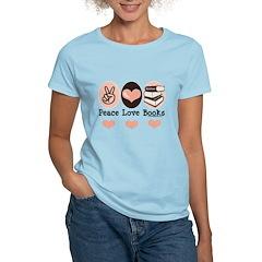 Peace Love Books Book Lover Women's Light T-Shirt