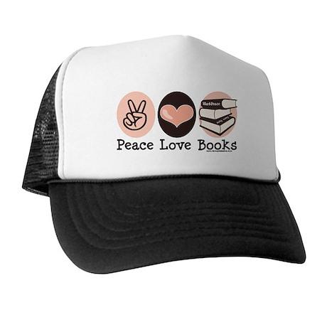 Peace Love Books Book Lover Trucker Hat