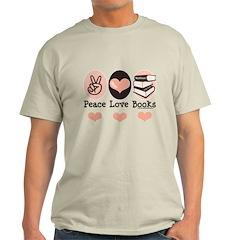 Peace Love Books Book Lover Light T-Shirt