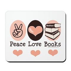 Peace Love Books Book Lover Mousepad