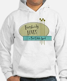 Everybody Loves a Real Estate Agent Hoodie