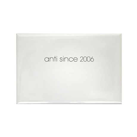 Anti Since 2006 Rectangle Magnet