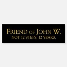 Friend of John W. Bumper Bumper Bumper Sticker