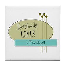 Everybody Loves a Psychologist Tile Coaster