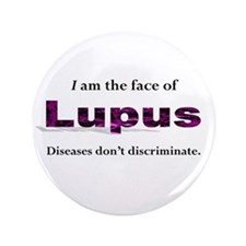 "I am the face of Lupus - 3.5"" Button"