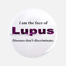 """I am the face of Lupus - 3.5"""" Button"""