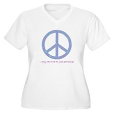 Peace - Why can't we get alon T-Shirt