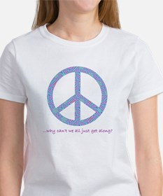Peace - Why can't we get alon Tee