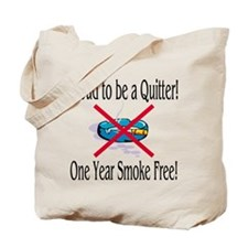Proud Quitter (One Year) Tote Bag