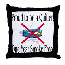 Proud Quitter (One Year) Throw Pillow