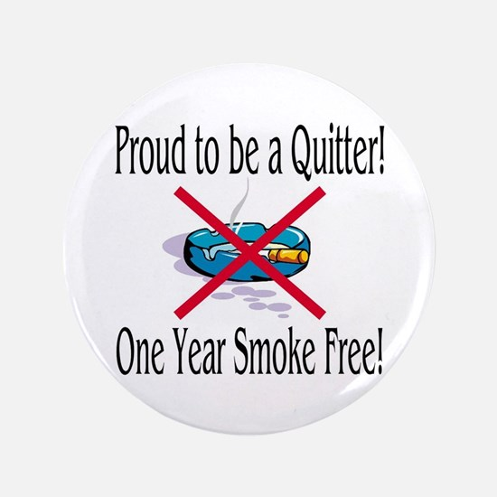 """Proud Quitter (One Year) 3.5"""" Button"""