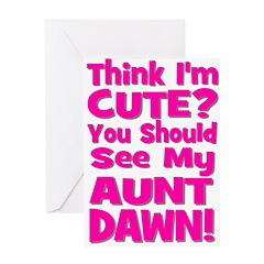 Think I'm Cute? Aunt Dawn Greeting Card