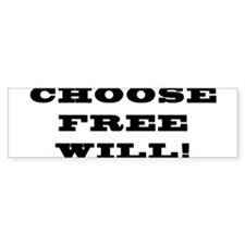 Choose Free Will Bumper Bumper Sticker