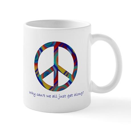 Peace - Why can't we get alon Mug