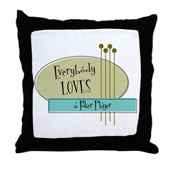 Everybody Loves a Poker Player Throw Pillow