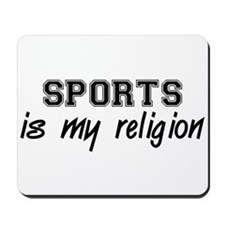 Sports Is My Religion Mousepad