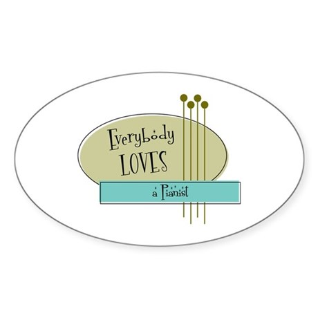 Everybody Loves a Pianist Oval Sticker