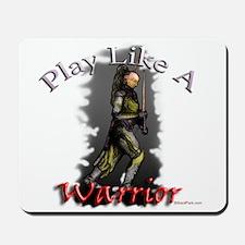 Play Like a Warrior Mousepad