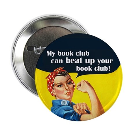 """My Book Club Can Beat Up Your 2.25"""" Button"""