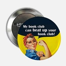 "My Book Club Can Beat Up Your 2.25"" Button"