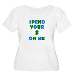 Spend your $ T-Shirt