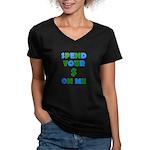 Spend your $ Women's V-Neck Dark T-Shirt