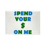 Spend your $ Rectangle Magnet (100 pack)