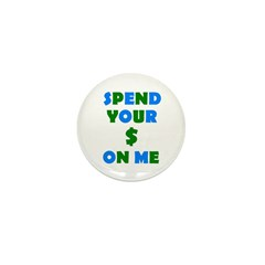 Spend your $ Mini Button (10 pack)
