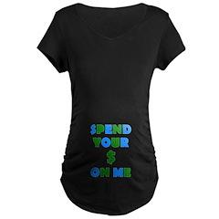 Spend your $ Maternity Dark T-Shirt