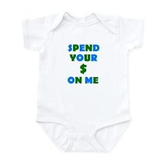 Spend your $ Infant Bodysuit