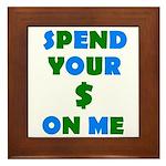 Spend your $ Framed Tile