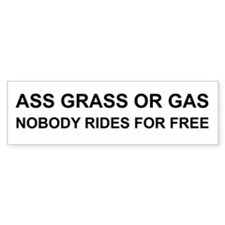 Ass Grass or Gas Bumper Bumper Sticker