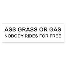 Ass Grass or Gas Bumper Bumper Sticker