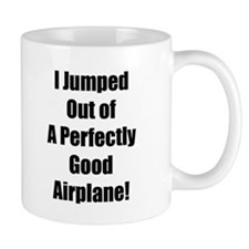 Jumped from Perfectly Good Plane Mug