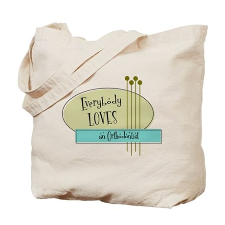 Everybody Loves an Orthodontist Tote Bag