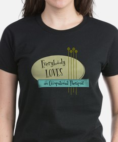 Everybody Loves an Occupational Therapist Tee