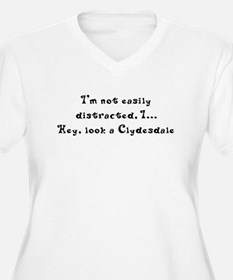 Distracted by Clydesdales T-Shirt