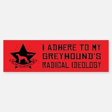 GREYHOUND Radical Ideology Bumper Bumper Bumper Sticker