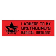 GREYHOUND Radical Ideology Bumper Bumper Sticker