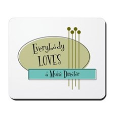 Everybody Loves a Music Director Mousepad