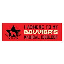 BOUVIER Radical Ideology - Bumper Bumper Sticker
